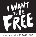 i want to be free hand... | Shutterstock .eps vector #1954411600