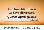 And From His Fullness We Have...
