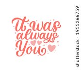 Hand Lettered Quote. The...