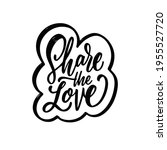 share the love. hand drawn...   Shutterstock .eps vector #1955527720