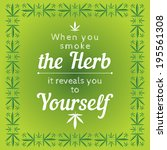 marijuana quote in a cannabis... | Shutterstock .eps vector #195561308