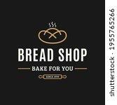 bakery logo. logo of bread on ... | Shutterstock .eps vector #1955765266