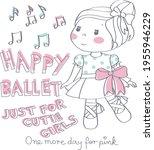 ballet baby girl cute print.... | Shutterstock .eps vector #1955946229
