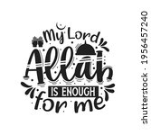 my lord allah is enough for me  ... | Shutterstock .eps vector #1956457240