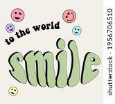 retro smile slogan print....   Shutterstock .eps vector #1956706510