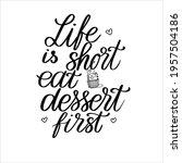life is short  eat dessert... | Shutterstock .eps vector #1957504186
