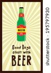 good days start with beer... | Shutterstock .eps vector #195797930