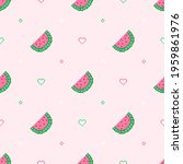 cute pixel seamless watermelon...   Shutterstock .eps vector #1959861976
