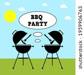 Bbq Party With Grill And Food...