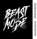 beast mode word hand lettering. ... | Shutterstock .eps vector #1960103056