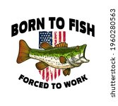 born to fish forced to work....   Shutterstock .eps vector #1960280563