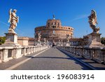 Angel Castle With Tiber River...
