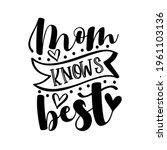 mom knows best   happy slogan... | Shutterstock .eps vector #1961103136