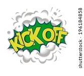 kick off   pop art speech... | Shutterstock .eps vector #196184858