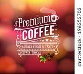 premium coffee advertising... | Shutterstock .eps vector #196252703