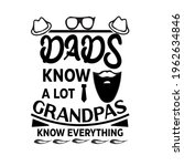dads know a lot grandpas know... | Shutterstock .eps vector #1962634846