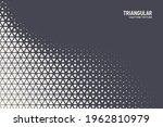 triangular halftone texture... | Shutterstock .eps vector #1962810979