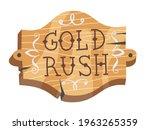Gold Rush Icon Wooden Board...