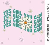 70s hippie yes girl you can... | Shutterstock .eps vector #1963347643