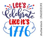 let's celebrate like it's 1776  ... | Shutterstock .eps vector #1963353193