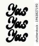 yas. vector handwritten... | Shutterstock .eps vector #1963827190
