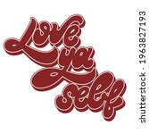 love ya self. vector... | Shutterstock .eps vector #1963827193