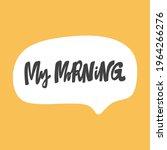 my morning. hand drawn sticker...   Shutterstock .eps vector #1964266276