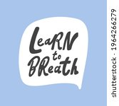 learn to breath. hand drawn...   Shutterstock .eps vector #1964266279