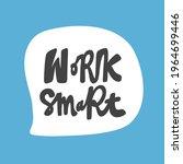 work smart. hand drawn sticker...   Shutterstock .eps vector #1964699446