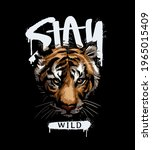 Stay Wild Slogan With Graphic...