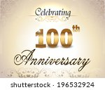 100 year anniversary golden... | Shutterstock .eps vector #196532924