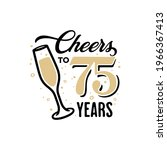 cheers to 75 years lettering...   Shutterstock .eps vector #1966367413