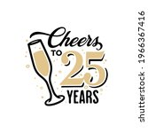 cheers to 25 years lettering...   Shutterstock .eps vector #1966367416
