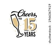 cheers to 15 years lettering...   Shutterstock .eps vector #1966367419