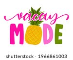 vacay mode   hand drawn...   Shutterstock .eps vector #1966861003