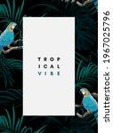 dark tropical design with... | Shutterstock .eps vector #1967025796