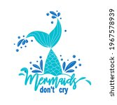 mermaids don't cry because they ... | Shutterstock .eps vector #1967578939