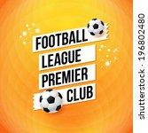 soccer football poster. bright... | Shutterstock .eps vector #196802480