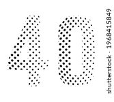 number forty  40 in halftone.... | Shutterstock .eps vector #1968415849