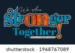 we are stronger  together ... | Shutterstock .eps vector #1968767089
