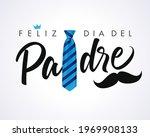 feliz dia del padre calligraphy ... | Shutterstock .eps vector #1969908133