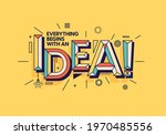 everything begins with an idea. ... | Shutterstock .eps vector #1970485556
