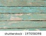 the old green wood floor.   Shutterstock . vector #197058398
