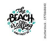 beach is calling and i must go... | Shutterstock .eps vector #1970668640