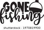 Gone Fishing Logo Inspirational ...
