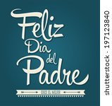 happy fathers day in spanish ... | Shutterstock .eps vector #197123840