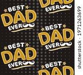 best dad ever seamless pattern. ... | Shutterstock .eps vector #1971263699
