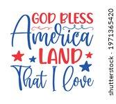 god bless america land that i... | Shutterstock .eps vector #1971365420