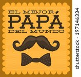 El mejor papa del mundo - World's best dad spanish text - moustache vector vintage card