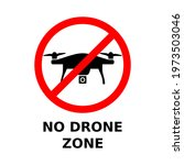No Drone Zone Sign. No Fly Zone....